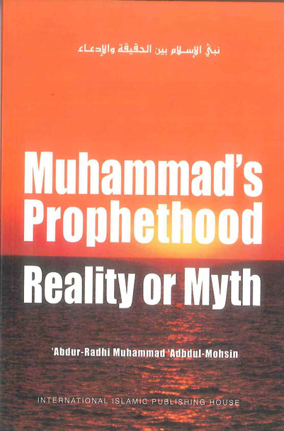 Mohammad's Prophethood Reality or Myth (Hard Cover)