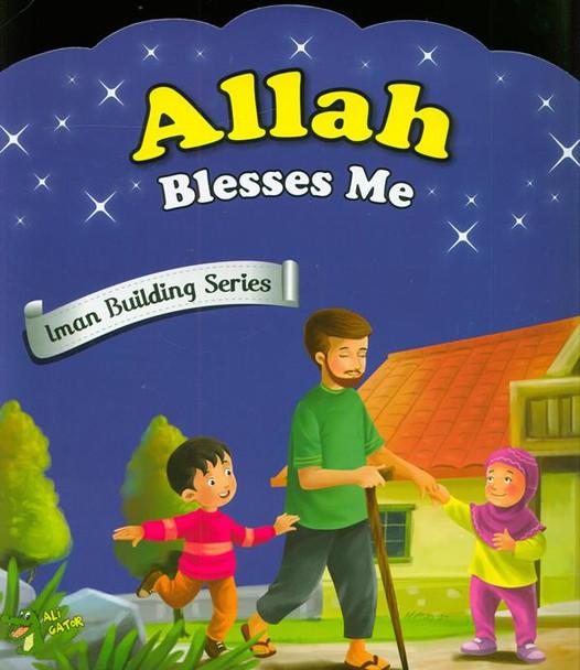 Allah Blesses Me (Iman Building Series)