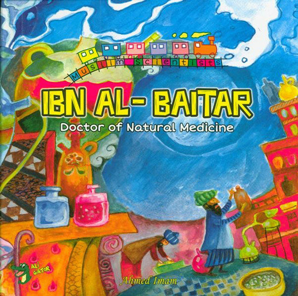Ibn Al-Baitar: Doctor of Natural Medicine (Muslim Scientists)