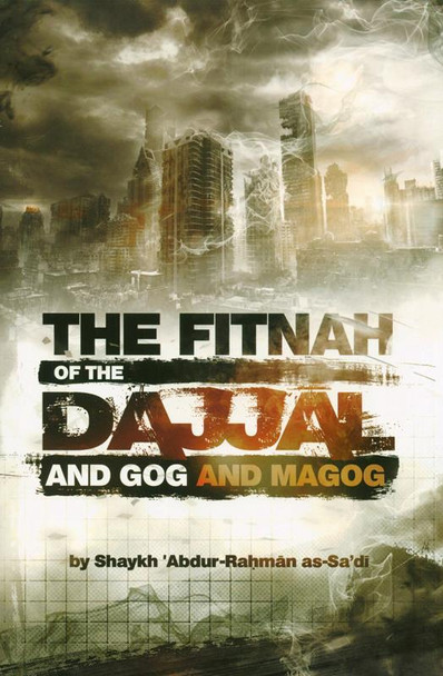 The Fitnah Of The Dajjal And Gog And Magog