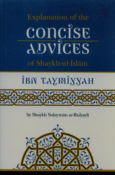 Explanation of Concise Advices of Shaykh Ibn Taymiyyah