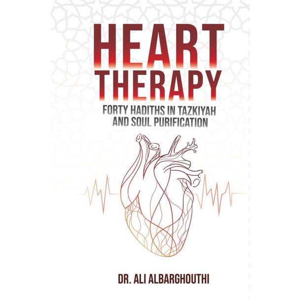 Heart Therapy (Forty Hadiths In Tazkiyah And Soul Purification)
