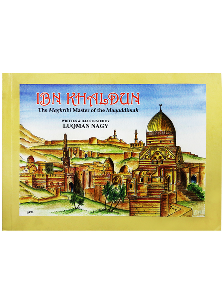Ibn Khaldun the Maghribi Master of the Muqaddimah