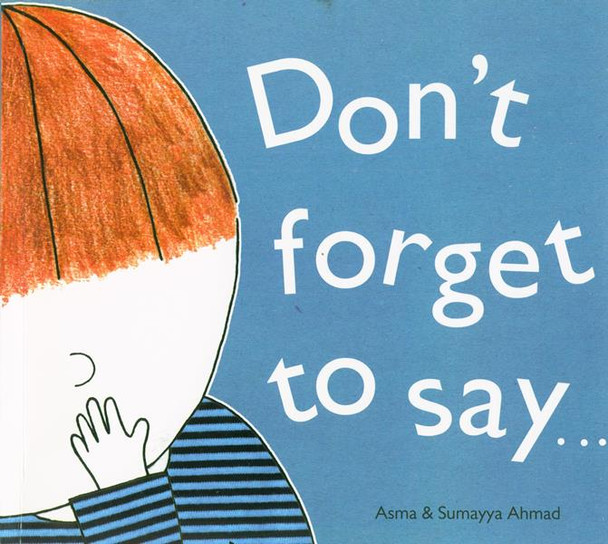 Don't forget to say