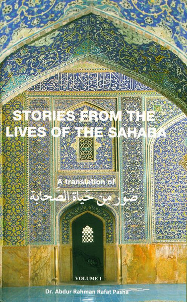 Stories From The Lives Of The Sahaba (vol 1)