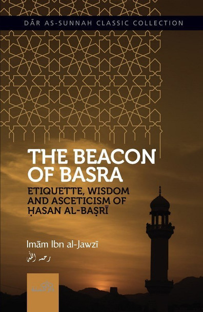 The Beacon of Basra by Imam Ibn Jawzi (D. 597 AH)