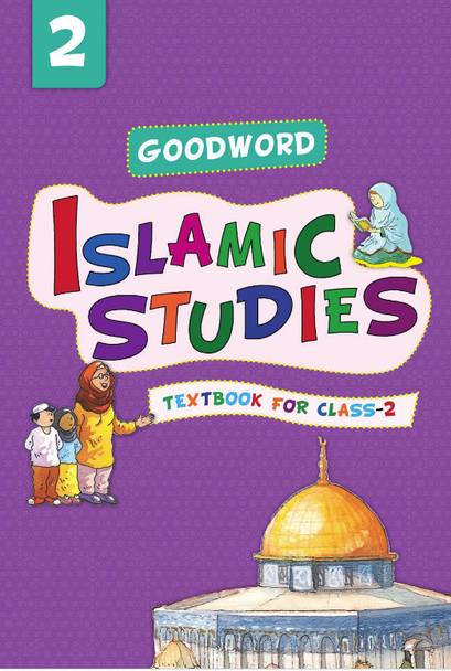 Goodword Islamic Studies: Textbook for Class-2