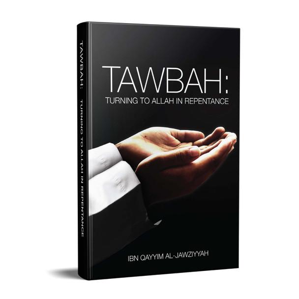 Tawbah: Turning to Allah in Repentance, 9781910015087