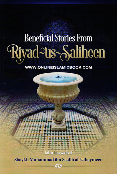 Beneficial Stories From Riyad us Saliheen