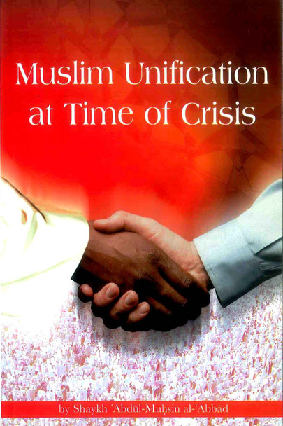Muslim Unification at Time of Crises