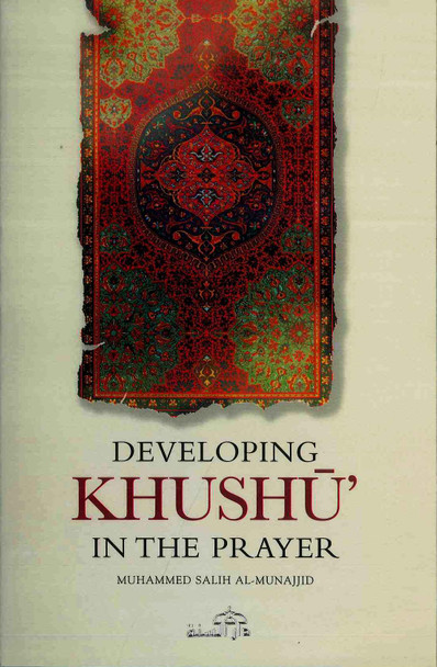 Developing Khushu In The Prayer