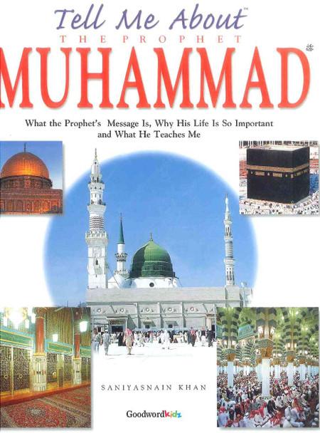 Tell Me About Prophet Muhammad صلی الله علیه وآله وسلم