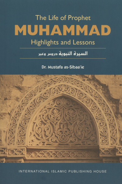The Life of Prophet Muhammad صلی الله علیه وآله وسلم (Highlights and Lessons)