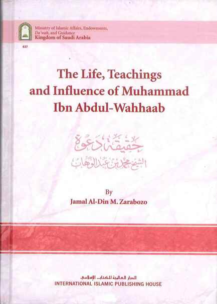 The Life Teachings & Influence Of Muhammad Ibn Abdul-Wahhaab