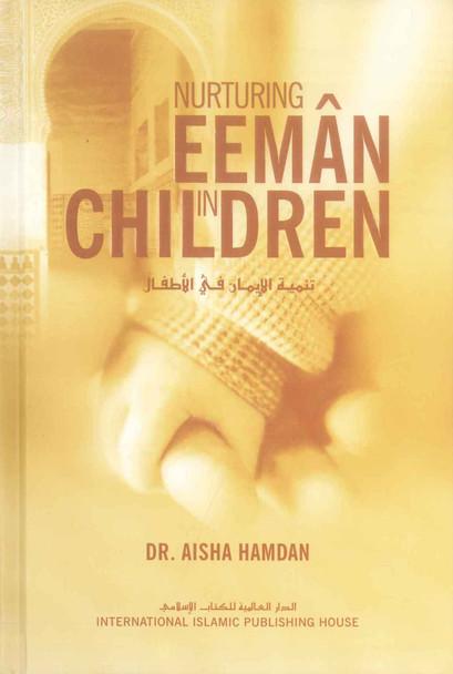 Nurturing Eeman in Children : Hard Cover
