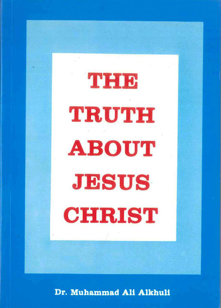 The Truth About Jesus Christ