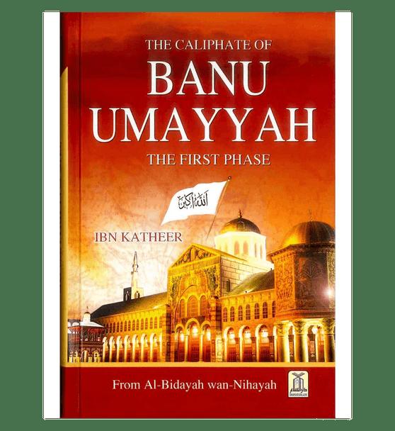 Banu Umayyah : From Al - Bidayah wan - Nihayah