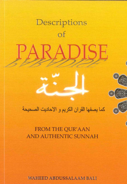 Descriptions of Paradise From The Quraan & Sunnah