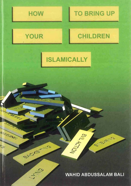 How to Bring Up Your Children Islamically