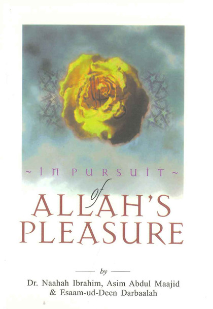 In pursuit of Allah's Pleasure
