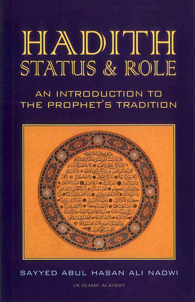 Hadith Status & Role by Syed Abul Hassan Ali AL Nadwi