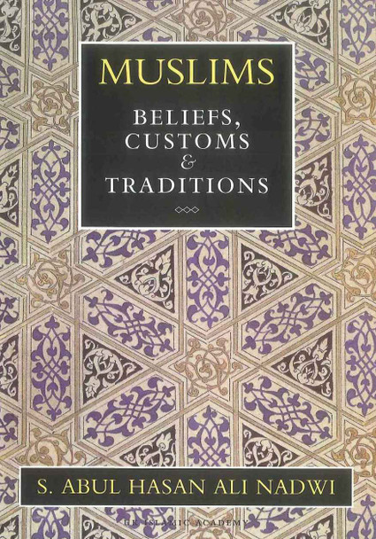 Muslims Beliefs, Customs & Traditions