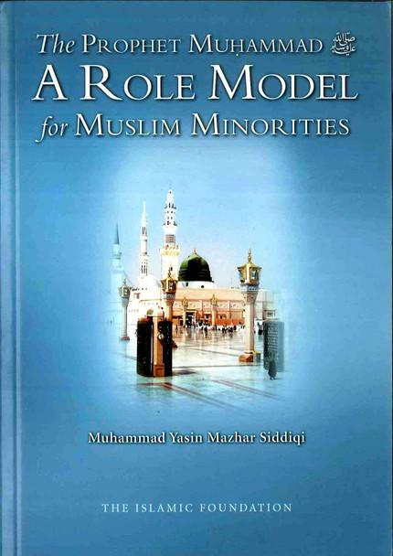 The prophet Muhammad صلی الله علیه وآله وسلم A Role Model For Muslim Minorities