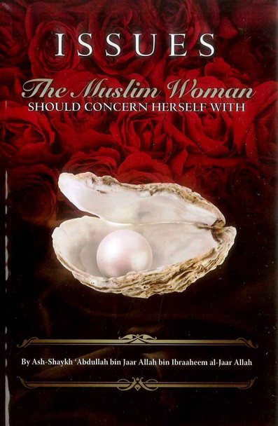 Issues The Muslim Woman Should Concern Herself With