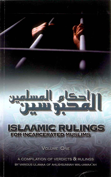 Islaamic Rulings for Incarcerated Muslims Volume One