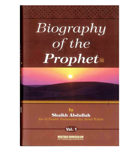 Biography of the Prophet صلّی الله عَلیهِ وآلهِ وَسلَّم Two Volume Set