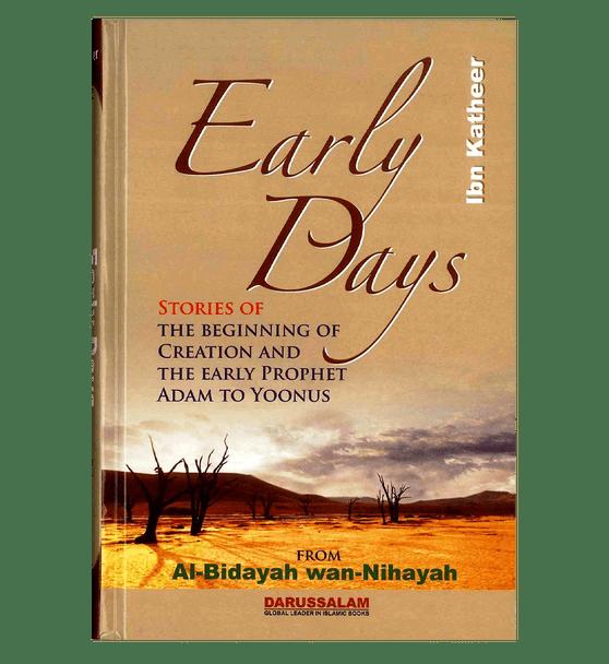 Early Days : From Al - Bidayah wan - Nihayah