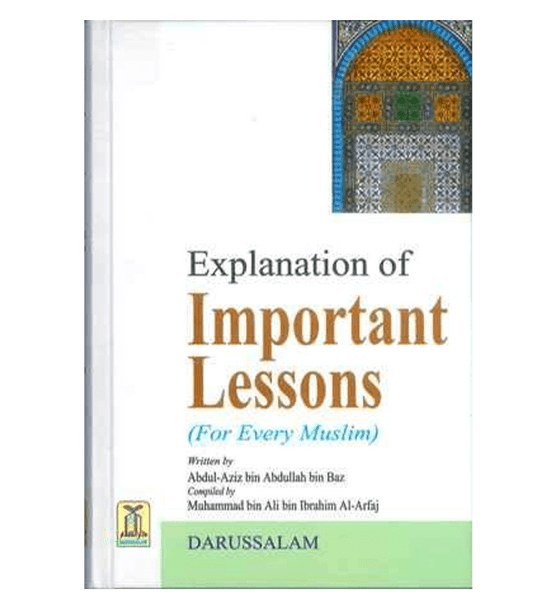 Explanation of Important Lessons ( For Every Muslim )