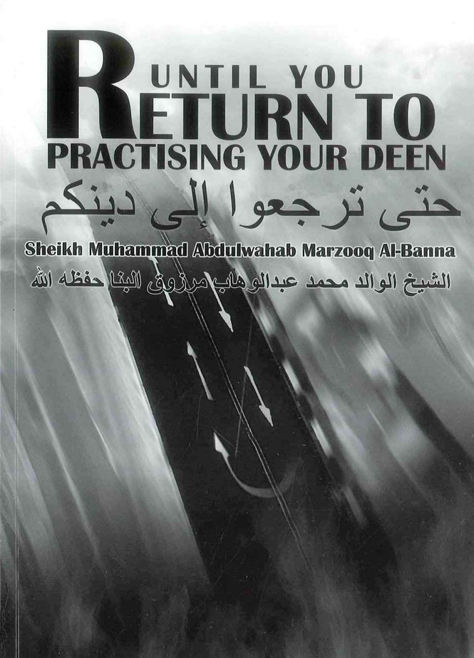 Until You Return To Practising Your Deen