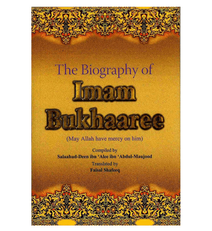 The Biography of Imam Bukhaaree