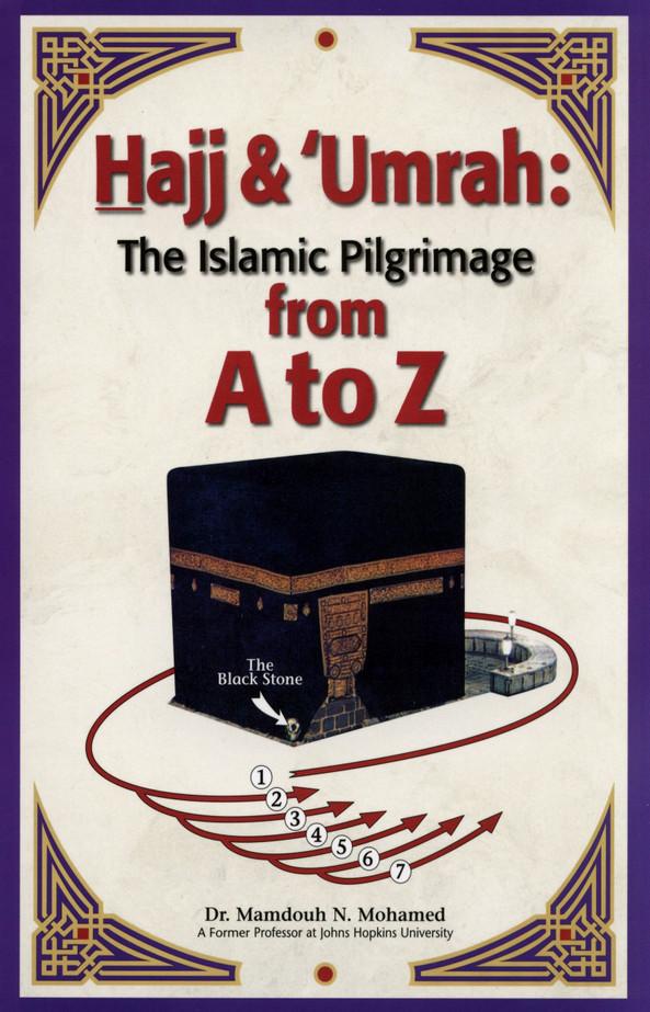 Hajj & Umrah The Islamic Pilgrimage A to Z