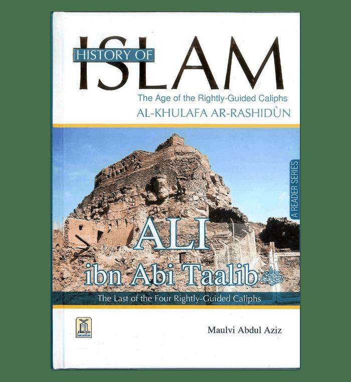 History of Islam : Ali ibn Abi Taalib R.A.