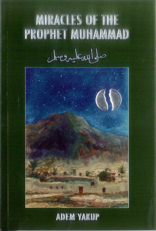 Miracles of the Prophet Muhammad صلی الله علیه وآله وسلم