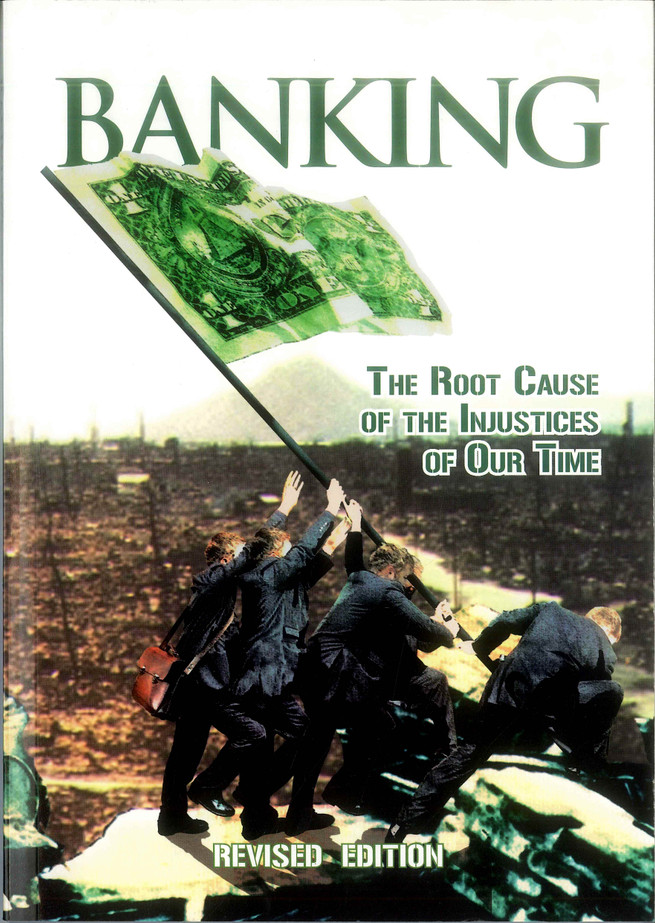Banking - The Root Cause of the Injustices of our Time