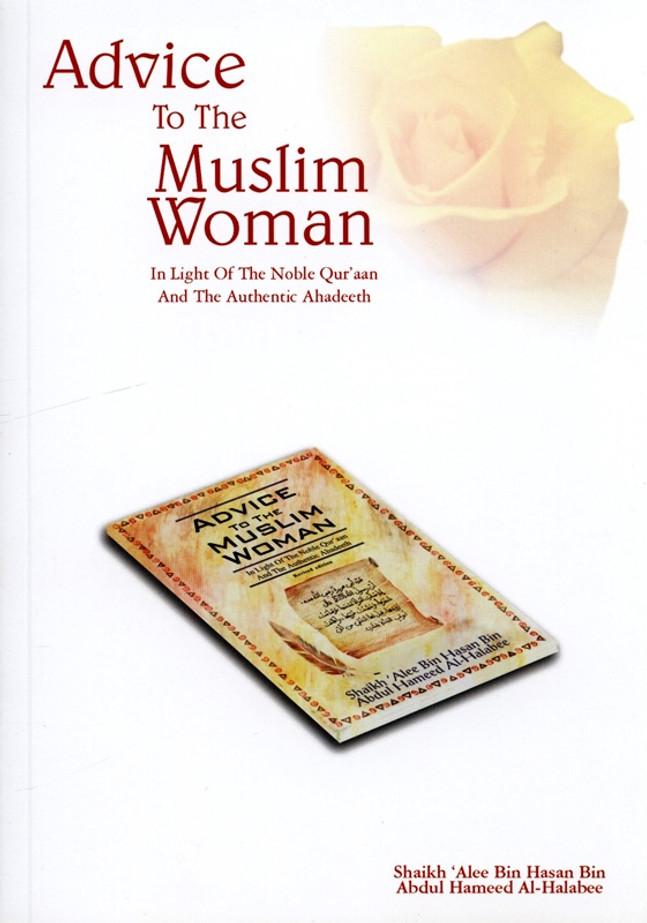 Advice to the Muslim Woman