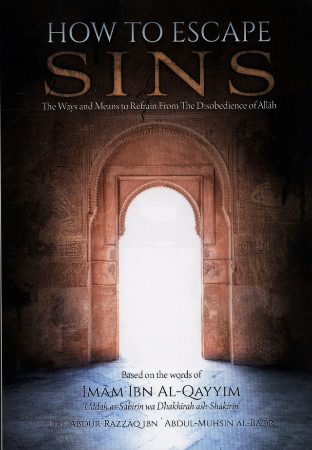 How To Escape Sins(Based on the words of Imam Ibn Al-Qayyim)