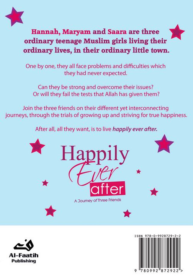 Happily Ever After : A Journey of Three Friends : Islamic Novel