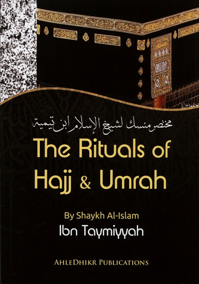 The Rituals of Hajj and Umrah