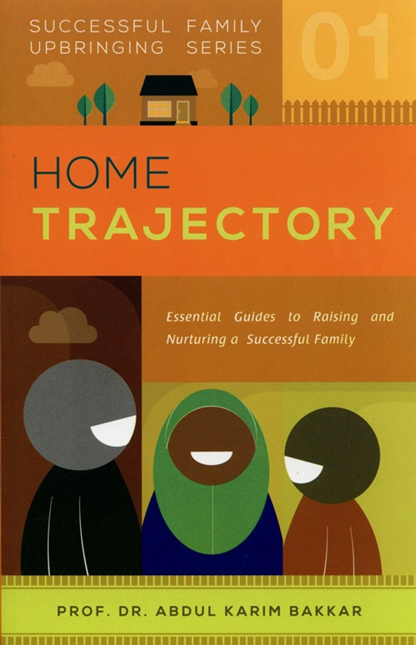 Home Trajectory (Successful Family Upbringing Series 01)