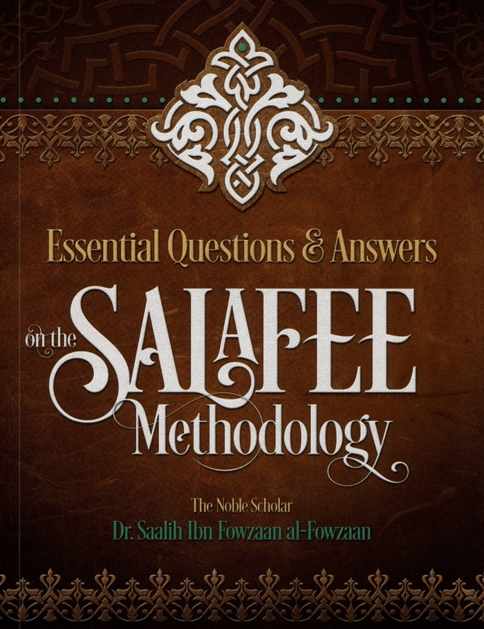 Essential Questions & Answers on the Salafee Methodology