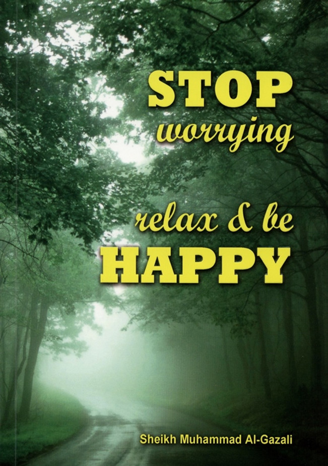 Stop Worrying Relax and be Happy