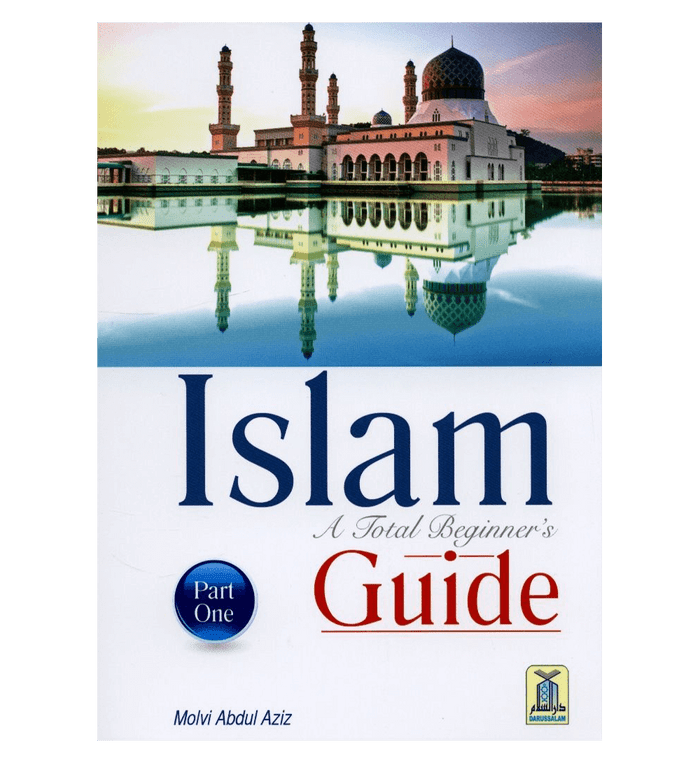 Islam A Total Beginners Guide Part One