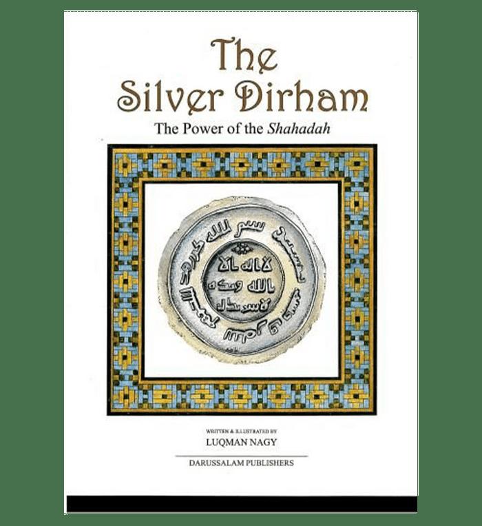The Silver Dirham (The Power Of the Shahadah)