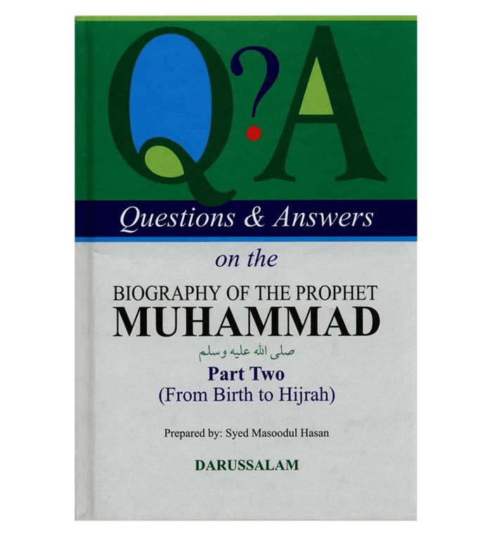 Q & A On The Biography Of The Prophet Muhammad PBUH Part-2 From Birth To Hijrah