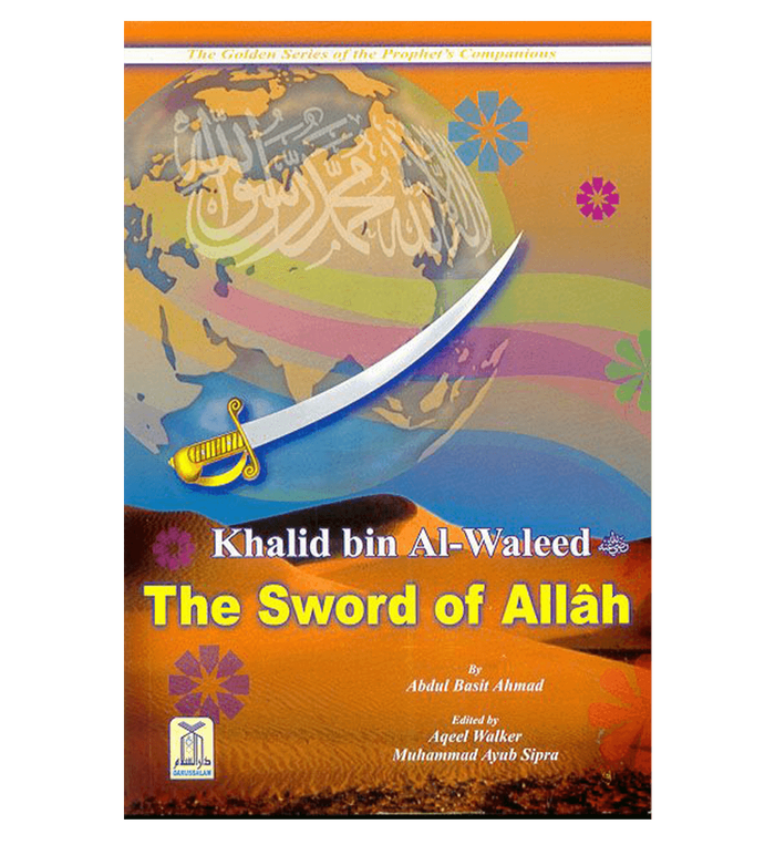 Khalid bin Al Waleed (The Sword of Allah) Golden series of Companions
