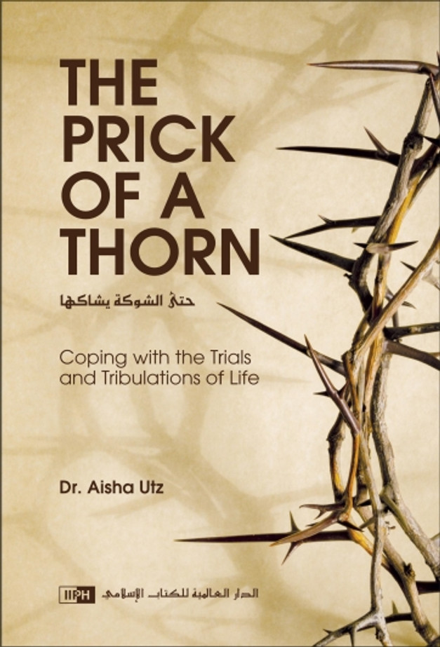The Prick of a Thorn: Coping with the Trials and Tribulation